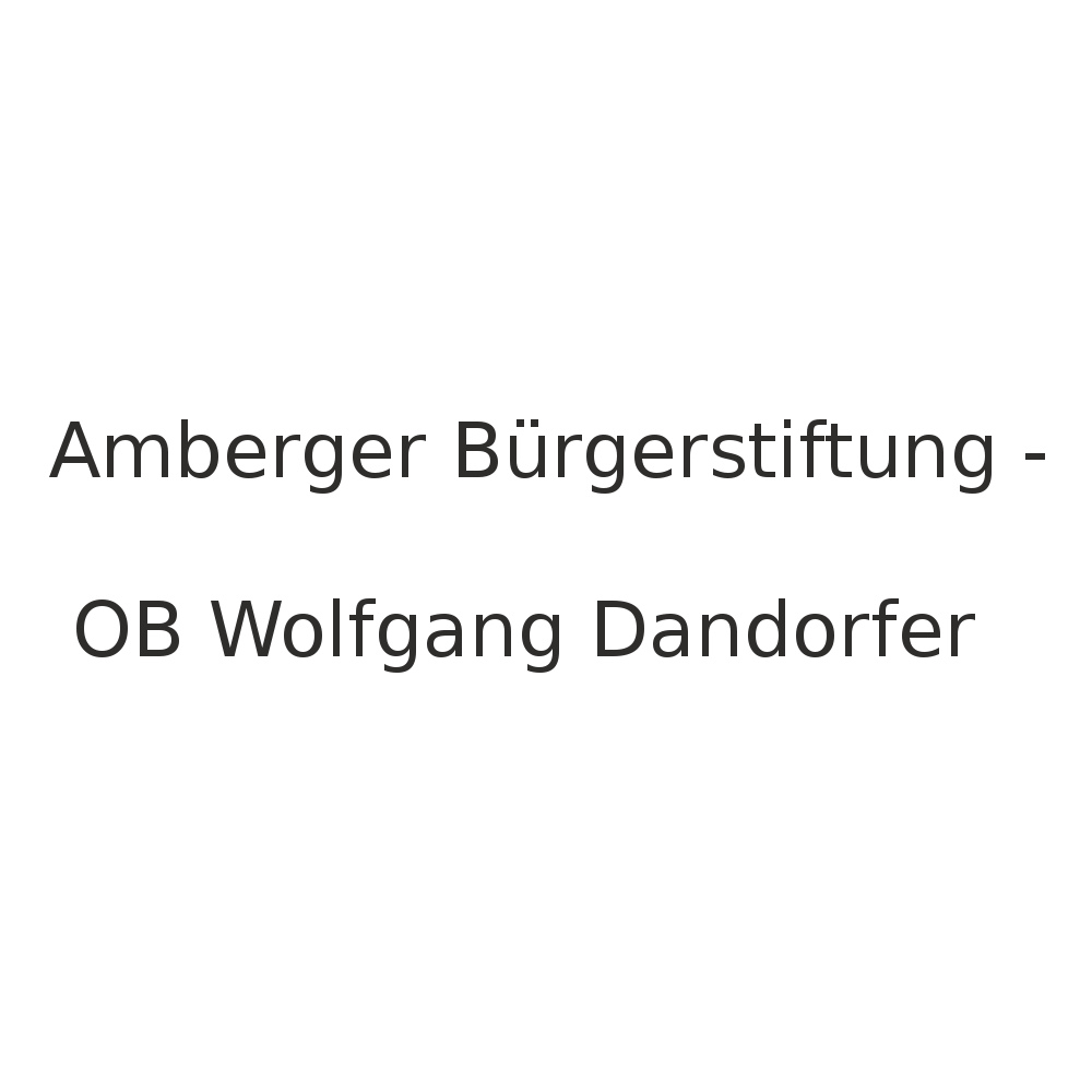 Amberger Bürgerstiftung OB Wolfgang Dandorfer